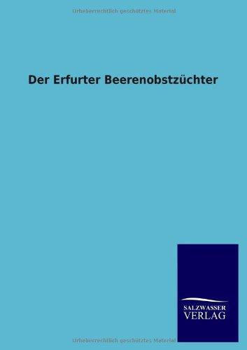 9783846013595: Der Erfurter Beerenobstzüchter