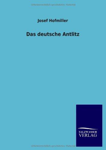 Das Deutsche Antlitz: Josef Hofmiller