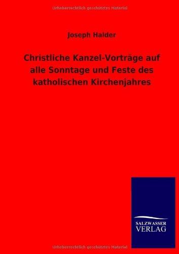 Christliche Kanzel-Vorträge auf alle Sonntage und Feste des katholischen Kirchenjahres: Joseph...