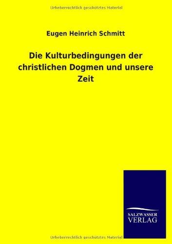 9783846015858: Die Kulturbedingungen der christlichen Dogmen und unsere Zeit