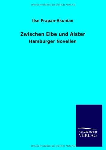 Zwischen Elbe Und Alster: Ilse Frapan-Akunian