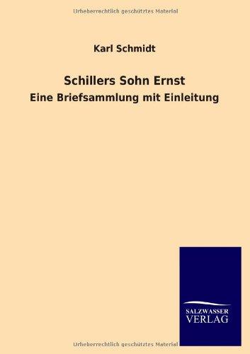 Schillers Sohn Ernst: Karl Schmidt