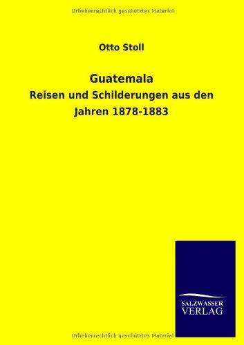 Guatemala: Otto Stoll