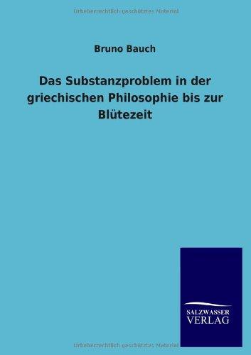 Das Substanzproblem in Der Griechischen Philosophie Bis Zur Bl Tezeit: Bruno Bauch