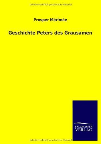9783846018149: Geschichte Peters des Grausamen (German Edition)
