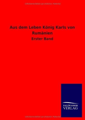 Aus Dem Leben Konig Karls Von Rumanien: ohne Autor