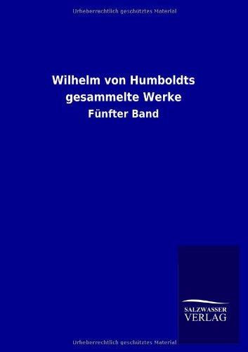 Wilhelm Von Humboldts Gesammelte Werke: ohne Autor