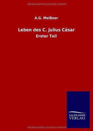 Leben des C. Julius Cäsar: A. G. Meißner