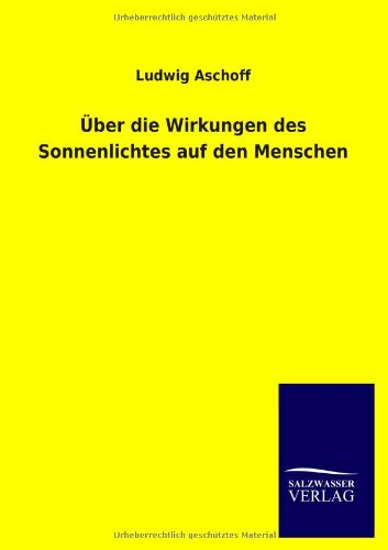 9783846018903: Uber Die Wirkungen Des Sonnenlichtes Auf Den Menschen (German Edition)
