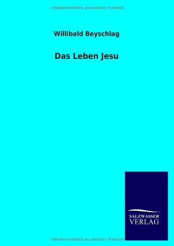 Das Leben Jesu: Willibald Beyschlag