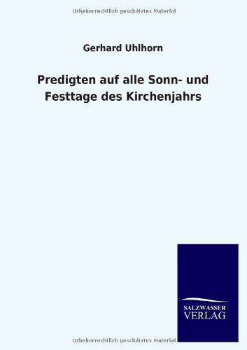Predigten Auf Alle Sonn- Und Festtage Des Kirchenjahrs: Gerhard Uhlhorn