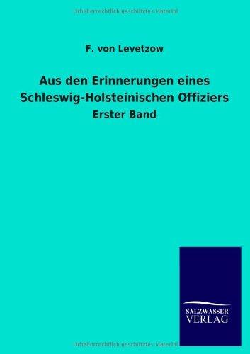 Aus den Erinnerungen eines Schleswig-Holsteinischen Offiziers: F. von Levetzow