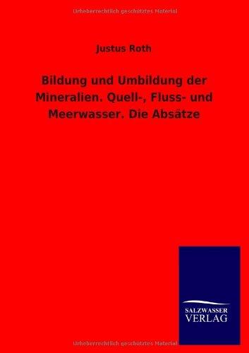9783846019979: Bildung und Umbildung der Mineralien. Quell-, Fluss- und Meerwasser. Die Absätze
