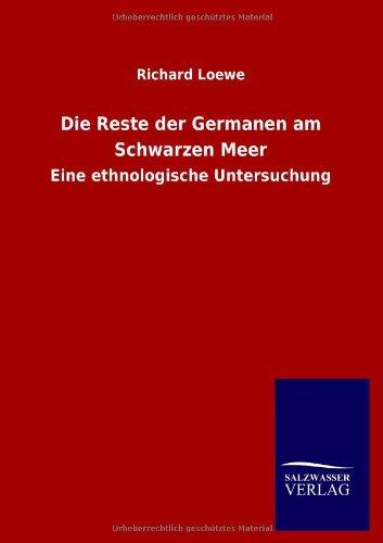 Die Reste Der Germanen Am Schwarzen Meer: Richard Loewe