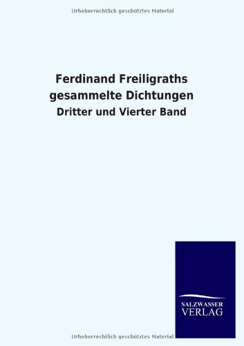 Ferdinand Freiligraths gesammelte Dichtungen