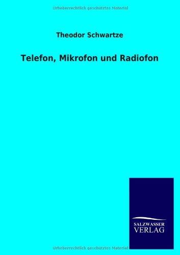 9783846020746: Telefon, Mikrofon und Radiofon (German Edition)