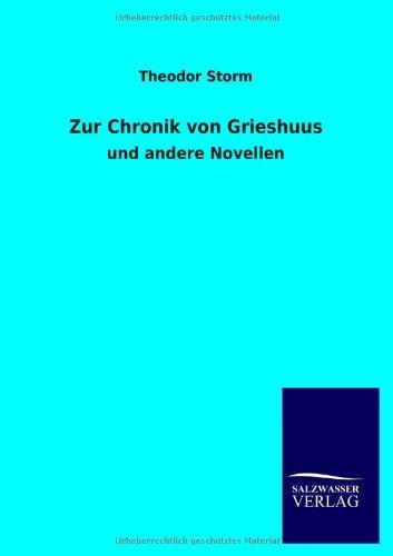 Zur Chronik von Grieshuus: Theodor Storm