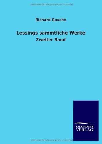 Lessings sämmtliche Werke: Richard Gosche