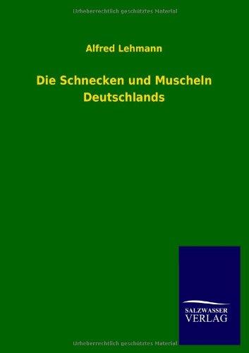 9783846021224: Die Schnecken Und Muscheln Deutschlands