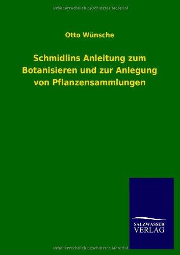 9783846021569: Schmidlins Anleitung zum Botanisieren und zur Anlegung von Pflanzensammlungen (German Edition)