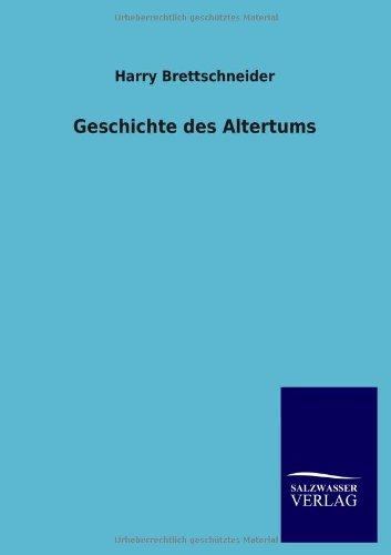 Geschichte des Altertums (German Edition): Harry Brettschneider