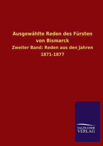 9783846024072: Ausgewählte Reden des Fürsten von Bismarck (German Edition)