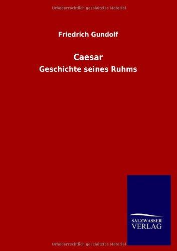 Caesar: Friedrich Gundolf