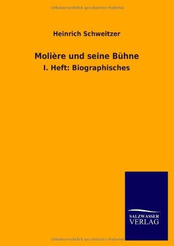 Moliere Und Seine Buhne: Heinrich Schweitzer