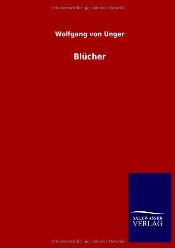 Blücher: Wolfgang von Unger