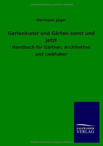 Gartenkunst Und Garten Sonst Und Jetzt: Hermann Jager