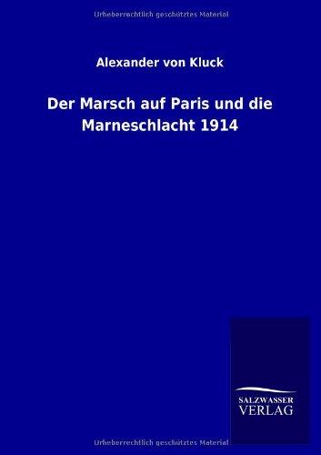 9783846025086: Der Marsch auf Paris und die Marneschlacht 1914