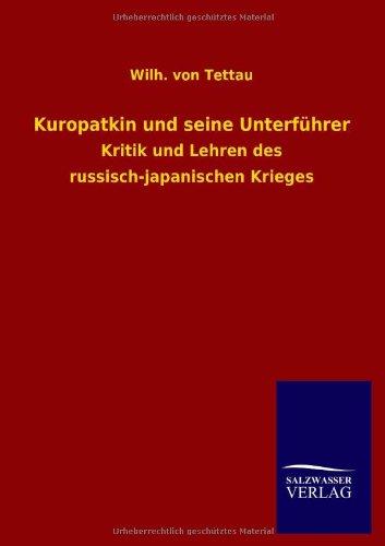 Kuropatkin und seine Unterführer: Wilh. von Tettau