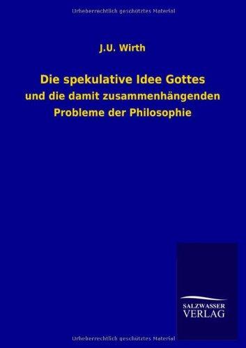 Die spekulative Idee Gottes: J. U. Wirth
