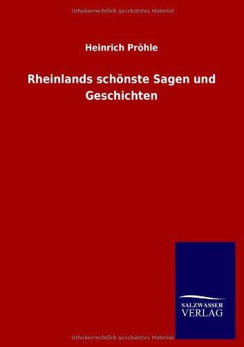 Rheinlands Schonste Sagen Und Geschichten: Heinrich Prohle