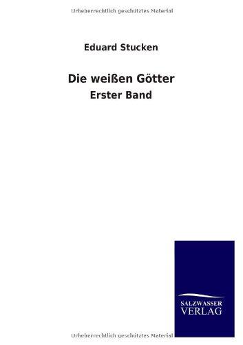 9783846028087: Die Weissen Gotter (German Edition)