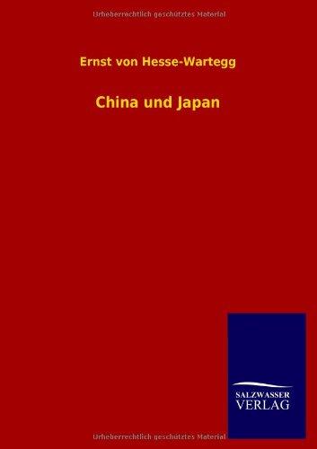 China Und Japan: Ernst Von Hesse-Wartegg