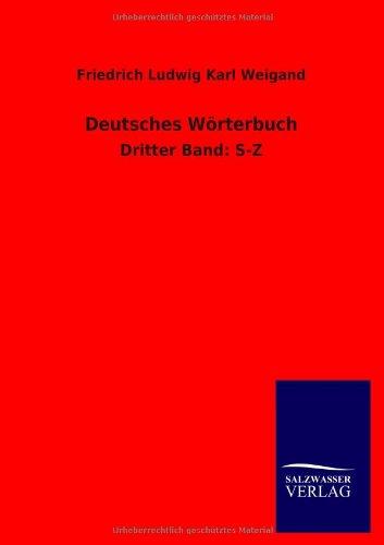 Deutsches Wörterbuch (German Edition): Friedrich Ludwig Karl Weigand