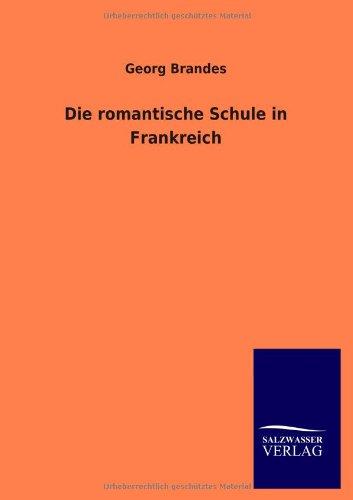 Die Romantische Schule in Frankreich: Georg Brandes