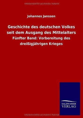 Geschichte des deutschen Volkes seit dem Ausgang des Mittelalters: Johannes Janssen