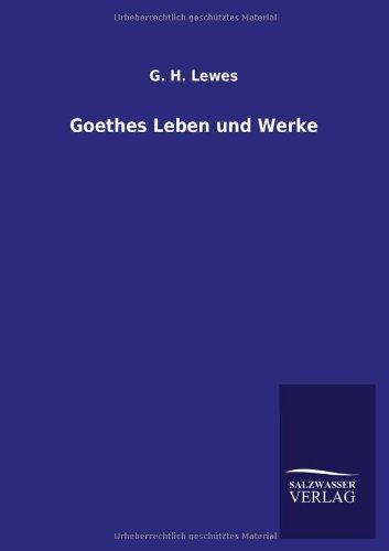 Goethes Leben Und Werke: G. H. Lewes