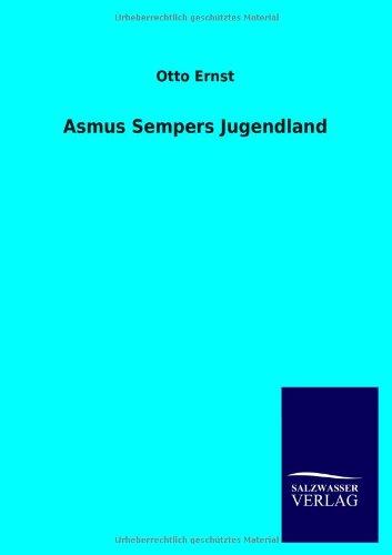 Asmus Sempers Jugendland: Otto Ernst