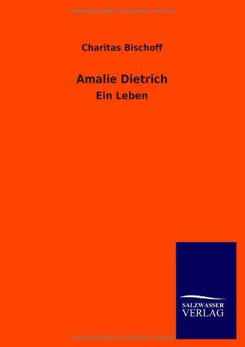 Amalie Dietrich: Charitas Bischoff