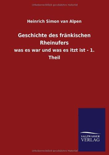 Geschichte des fränkischen Rheinufers: Heinrich Simon van Alpen