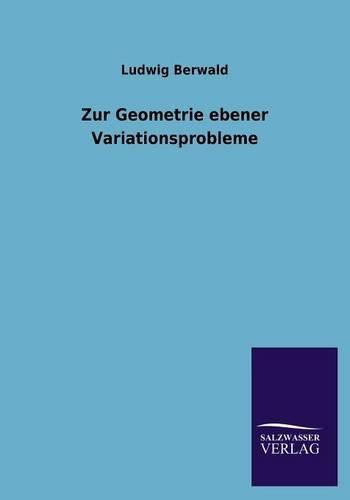 Zur Geometrie Ebener Variationsprobleme: Ludwig Berwald