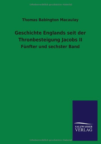 Geschichte Englands seit der Thronbesteigung Jacobs II: Thomas Babington Macaulay