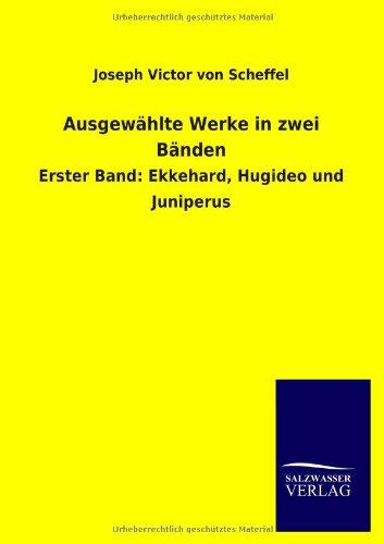 Ausgewahlte Werke in Zwei Banden (German Edition): Joseph Victor Von Scheffel