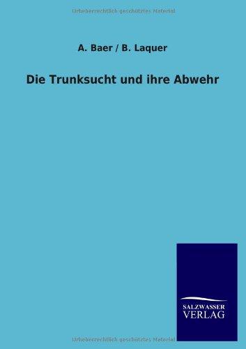 Die Trunksucht Und Ihre Abwehr: A. . Laquer B. Baer