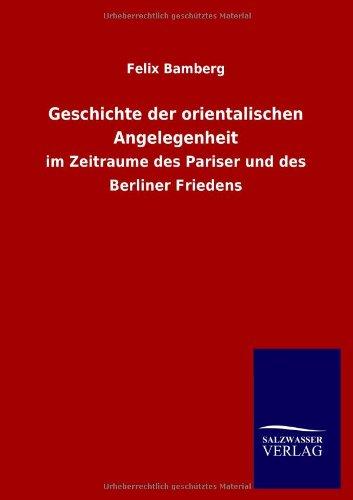 Geschichte der orientalischen Angelegenheit: Felix Bamberg