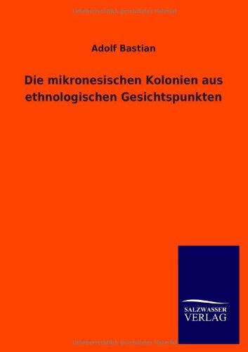 9783846036907: Die Mikronesischen Kolonien Aus Ethnologischen Gesichtspunkten (German Edition)