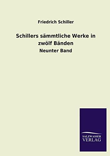Schillers Sammtliche Werke in Zwolf Banden: Friedrich Schiller